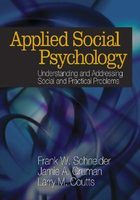 Applied Social Psychology: Understanding and Addressing Social and Practical Problems