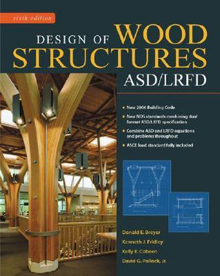 Design of Wood Structures-ASD/LRFD by Donald E. Breyer