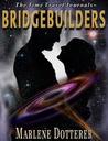 Bridgebuilders by Marlene Dotterer