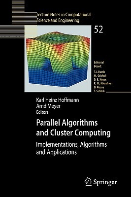 Parallel Algorithms and Cluster Computing: Implementations, Algorithms and Applications