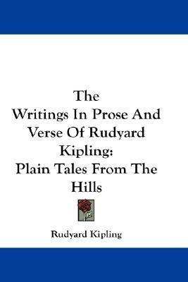The Writings in Prose and Verse of Rudyard Kipling: Plain Tales from the Hills