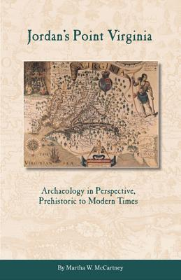 Jordan's Point, Virginia: Archaeology in Perspective, Prehistoric to Modern Times