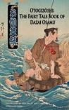 Otogizōshi: The Fairy Tale Book of Dazai Osamu
