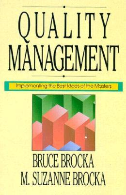 Quality Management: Implementing the Best Ideas of the Mastequality Management: Implementing the Best Ideas of the Masters RS