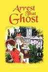 Arrest That Ghost (Pompom & Gitta Detectives, #4)