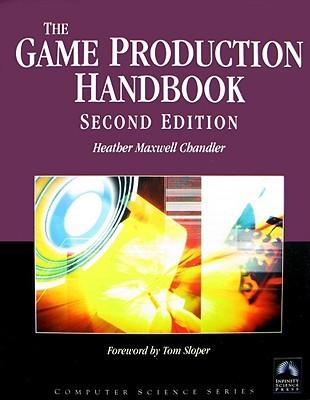 Game Production Handbook, 2/E(w CD-ROM) (Computer Science)(Game Development)