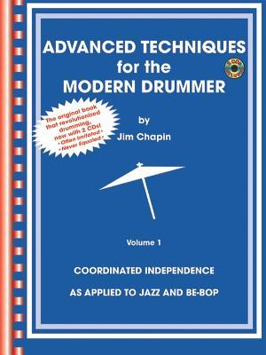 Advanced Techniques for the Modern Drummer: Vol. 1 by Jim Chapin