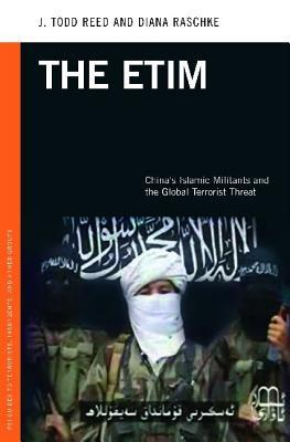 The Etim: China's Islamic Militants and the Global Terrorist Threat