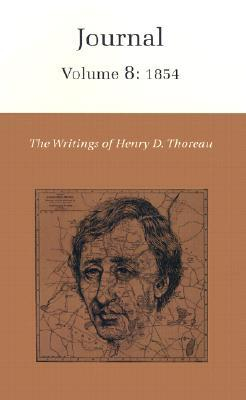 The Writings of Henry David Thoreau, Volume 8: Journal, Volume 8: 1854.