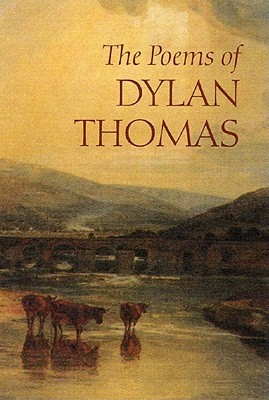 The Poems of Dylan Thomas by Dylan Thomas