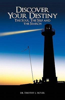 Discover Your Destiny: The Soul, the Self, and the Search