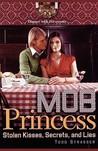 Stolen Kisses, Secrets, and Lies (Mob Princess, #2)