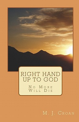 Right Hand Up to God by M.J. Croan