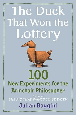 The Duck That Won the Lottery by Julian Baggini