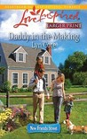 Daddy in the Making (New Friends Street, #2)