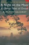 A Night on the Moor & Other Tales of Dread