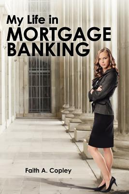 My Life in Mortgage Banking