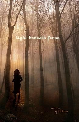 Light Beneath Ferns by Anne Spollen