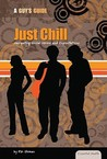 Just Chill: Navigating Social Norms and Expectations (Essential Health: A Guy's Guide)