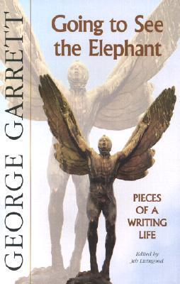 Going to See the Elephant by George P. Garrett