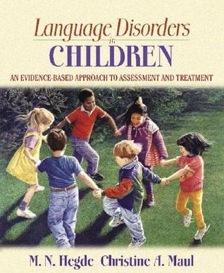 Language Disorders in Children: An Evidence-Based Approach to Assessment and Treatment