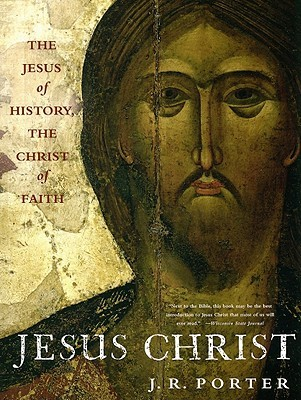 Jesus Christ: The Jesus of History, the Christ of Faith