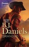 Branded by B.J. Daniels