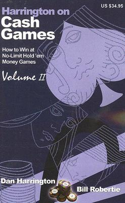 Harrington on Cash Games: How to Win at No-Limit Hold 'em Money Games, Volume II