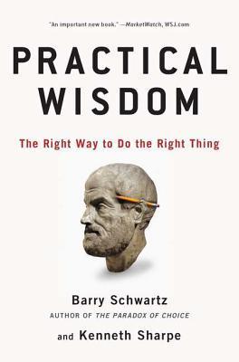Practical Wisdom by Barry Schwartz