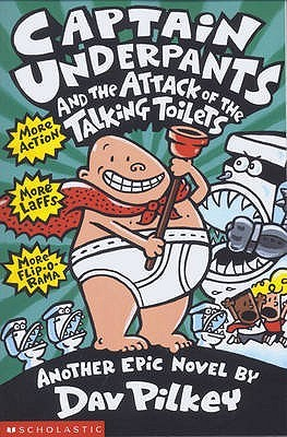 Captain Underpants and the Attack of the Talking Toilets (Captain Underpants, #2)