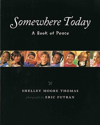 Somewhere Today by Shelley Moore Thomas