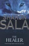 The Healer by Sharon Sala