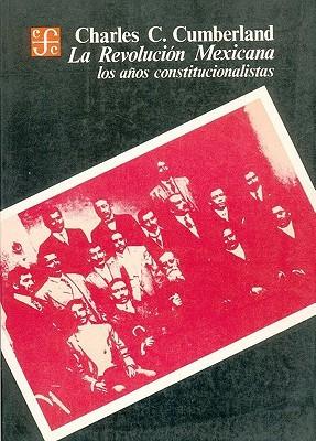 La Revolucion Mexicana: Los Anos Constitucionalistas