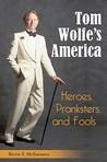 Tom Wolfe's America: Heroes, Pranksters, and Fools