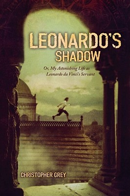 Leonardo's Shadow by Christopher Peter Grey
