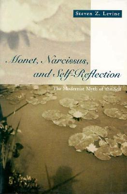 Monet, Narcissus, and Self-Reflection: The Modernist Myth of the Self