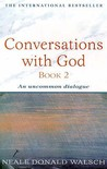 Conversations with God Book 2: An Uncommon Dialogue