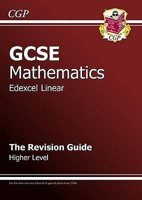 Mathematics: GCSE: Edexcel Linear: The Revision Guide: Higher Level