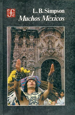 Muchos Méxicos by Lesley Byrd Simpson
