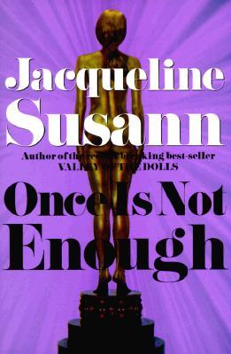 Once Is Not Enough by Jacqueline Susann