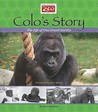 Colo's Story: The Life of One Grand Gorilla