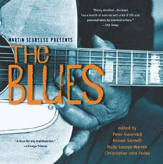 Martin Scorsese Presents The Blues by Peter Guralnick