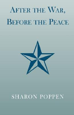 After the War, Before the Peace by Sharon Poppen