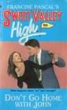 Don't Go Home With John (Sweet Valley High, #90)