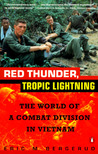 Red Thunder Tropic Lightning: The World of a Combat Division in Vietnam