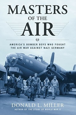 masters-of-the-air-america-s-bomber-boys-who-fought-the-air-war-against-nazi-germany