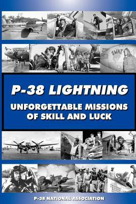 P-38 Lightning Unforgettable Missions of Skill and Luck by Steve Blake