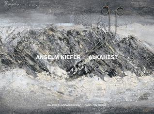 Anselm Kiefer: Alkahest