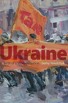 Ukraine: Birth of a Modern Nation