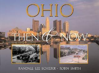 Ohio: Then & Now (Then & Now (Westcliffe))